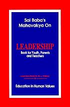 Sai Baba's mahavakya on leadership : book for youth, parents and teachers