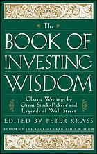 The book of investing wisdom : classic writings by great stock-pickers and legends of Wall Street