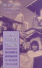 A Siamese tragedy : development and disintegration in modern Thailand
