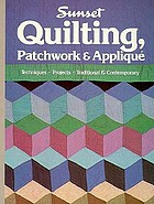 Quilting--patchwork, appliqué