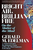 Bright air, brilliant fire : on the matter of the mind
