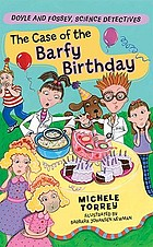 The case of the barfy birthday : and other super-scientific cases