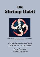 The shrimp habit : why it is devastating our world and what you can do about it