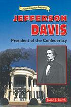 Jefferson Davis : president of the Confederacy