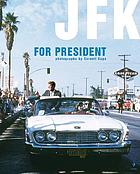 JFK for president : photographs