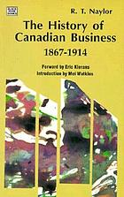 The history of Canadian business, 1867-1914