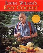 Justin Wilson's easy cooking : 150 rib-tickling recipes for good eating