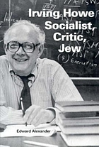 Irving Howe : socialist, critic, Jew