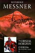 The crystal horizon : Everest--the first solo ascent