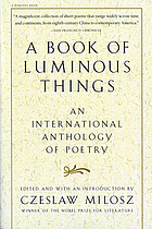 A book of luminous things : an international anthology of poetry
