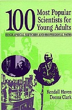 100 most popular scientists for young adults : biographical sketches and professional paths