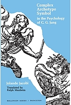 Complex, archetype, symbol in the psychology of C. G. Jung