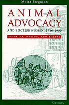 Animal advocacy and Englishwomen, 1780-1900 : patriots, nation, and empire