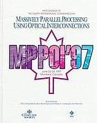 Proceedings of the Fourth International Conference Massively Parallel Processing Using Optical Interconnections : June 22-24, 1997, Montreal, Canada