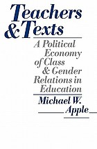 Teachers and texts : a political economy of class and gender relations in education