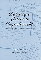 Debussy's letters to Inghelbrecht : the story of a musical friendship