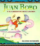 Juan Bobo y el caballo de siete colores : una legenda puertorriqueña