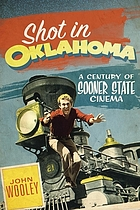 Shot in Oklahoma : a century of sooner state cinema