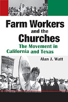 Farm workers and the churches the movement in California and Texas