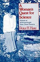 A woman's quest for science : portrait of anthropologist Elsie Clews Parsons