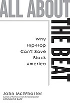All about the beat : why hip-hop can't save Black America