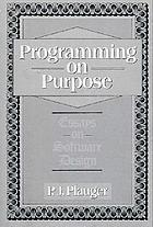 Programming on purpose : essays on software design