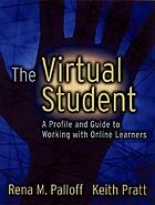 The virtual student : a profile and guide to working with online learners