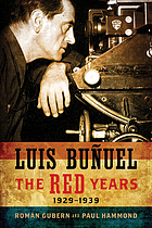 Luis Buñuel the red years, 1929-1939