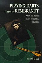 Playing darts with a Rembrandt : public and private rights in cultural treasures