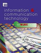 Information & communication technologyfor WJEC GCSE