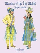 Mumtaz of the Taj Mahal : paper dolls