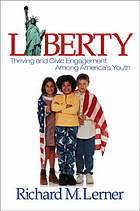 Liberty : thriving and civic engagement among America's youth