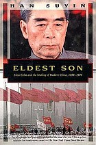 Eldest son : Zhou Enlai and the making of modern China, 1898-1976