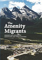 The amenity migrants : seeking and sustaining mountains and their cultures