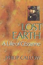 Lost earth : a life of Cézanne