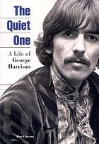 The quiet one : a life of George Harrison