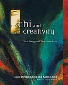 Chi and creativity : vital energy and your inner artist