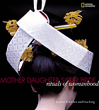 Mother, daughter, sister, bride : rituals of womanhood