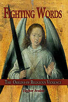 Fighting words : the origins of religious violence