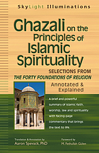 Ghazali on the principles of Islamic spirituality : selections from the Forty foundations of religion annotated & explained