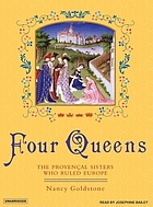 Four queens [the Provençal sisters who ruled Europe]