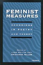 Feminist measures : soundings in poetry and theory