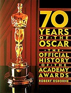 70 years of the Oscar : the official history of the Academy Awards