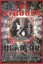The Stooges : head on : a journey through the Michigan underground