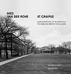 Mies van der Rohe : IIT Campus, Illinois Institute of Technology, Chicago