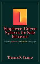 Employee-driven systems for safe behavior : integrating behavioral and statistical methodologies
