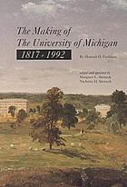 The making of the University of Michigan, 1817-1967