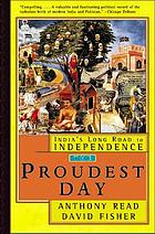 The proudest day : India's long road to independence