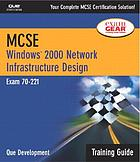 MCSE : Windows 2000 network infrastructure design : training guide