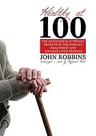 Healthy at 100 : the scientifically proven secrets of the world's healthiest and longest-lived peoples